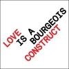 Pet Shop Boys - Love Is A Bourgeois Construct.jpg